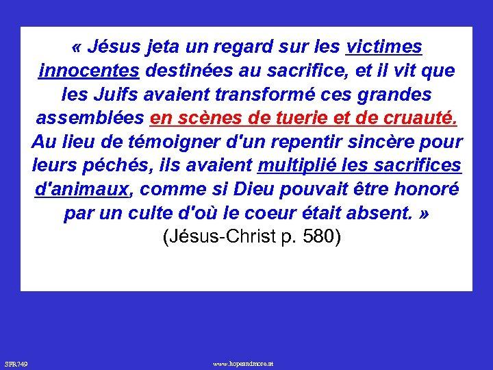 « Jésus jeta un regard sur les victimes innocentes destinées au sacrifice, et
