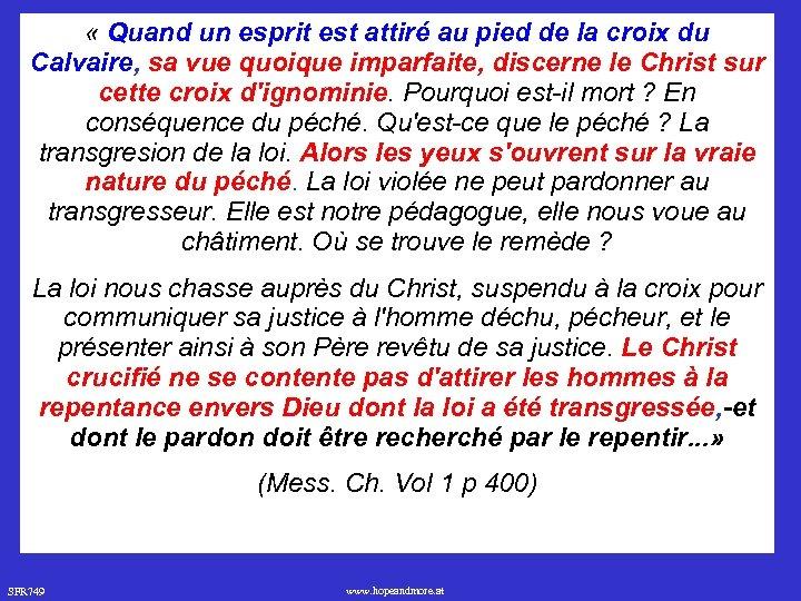 « Quand un esprit est attiré au pied de la croix du Calvaire,