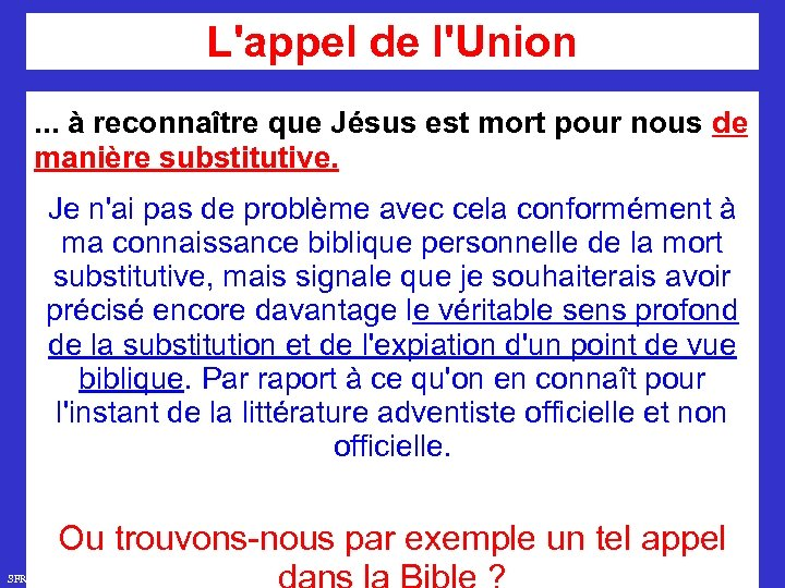 L'appel de l'Union. . . à reconnaître que Jésus est mort pour nous de