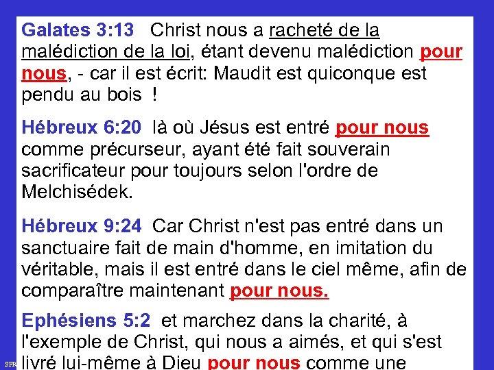 Galates 3: 13 Christ nous a racheté de la malédiction de la loi, étant