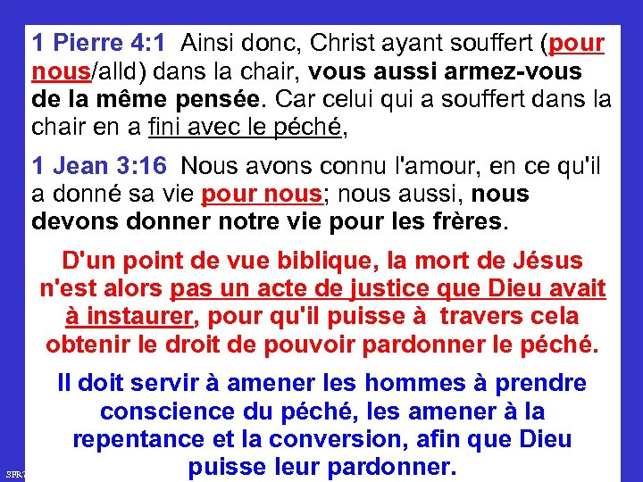 1 Pierre 4: 1 Ainsi donc, Christ ayant souffert (pour nous/alld) dans la chair,