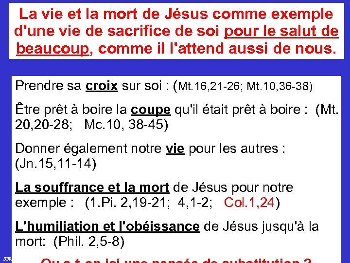 La vie et la mort de Jésus comme exemple d'une vie de sacrifice de