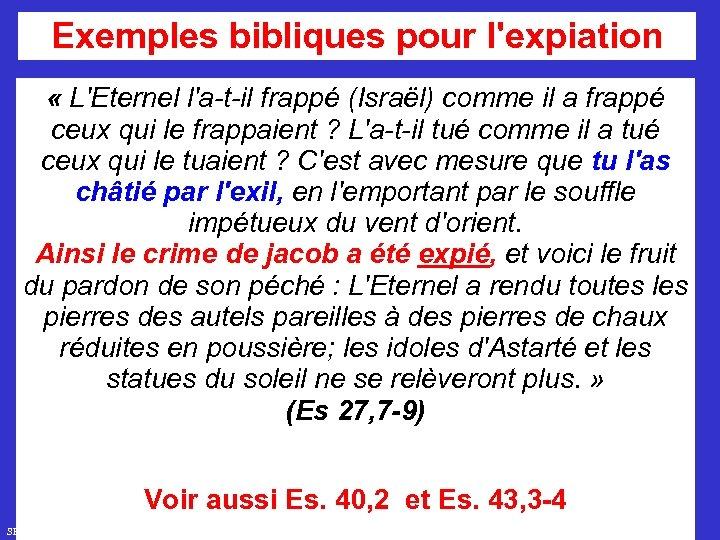 Exemples bibliques pour l'expiation « L'Eternel l'a-t-il frappé (Israël) comme il a frappé ceux