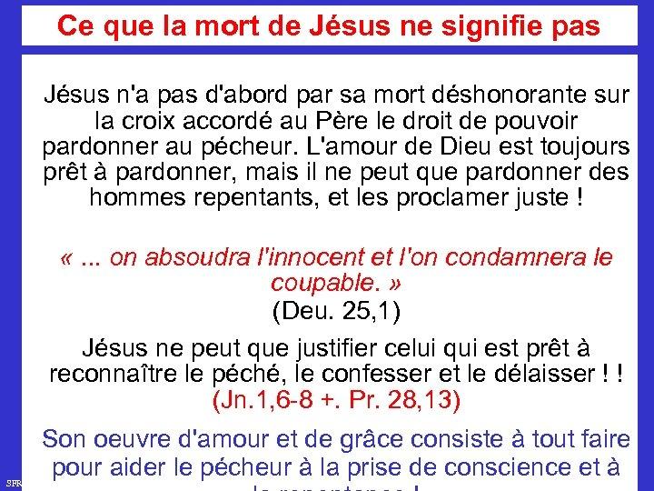 Ce que la mort de Jésus ne signifie pas Jésus n'a pas d'abord par