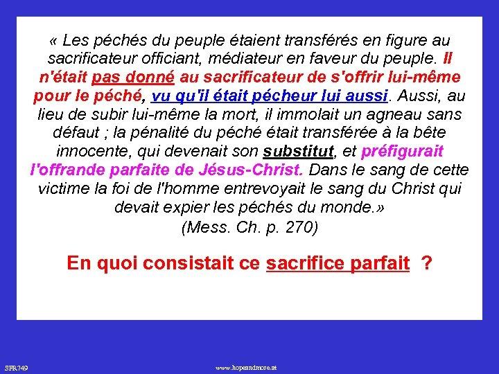 « Les péchés du peuple étaient transférés en figure au sacrificateur officiant, médiateur