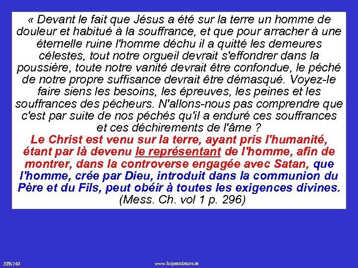« Devant le fait que Jésus a été sur la terre un homme