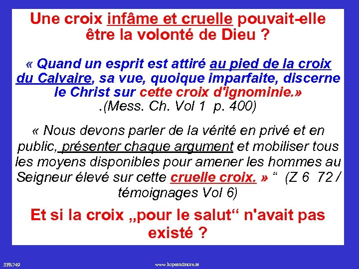 Une croix infâme et cruelle pouvait-elle être la volonté de Dieu ? « Quand