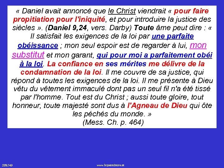 « Daniel avait annoncé que le Christ viendrait « pour faire propitiation pour