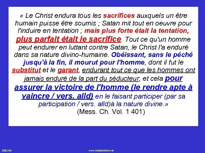 « Le Christ endura tous les sacrifices auxquels un être humain puisse être