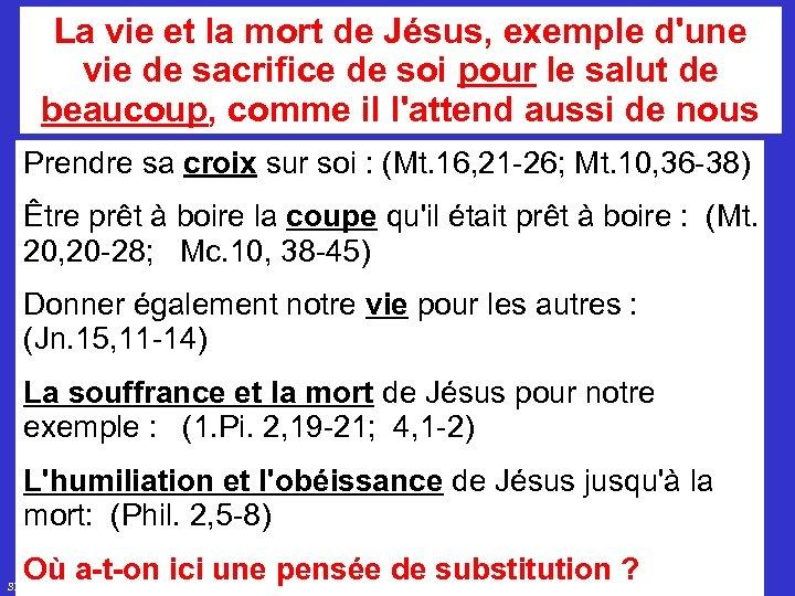 La vie et la mort de Jésus, exemple d'une vie de sacrifice de soi