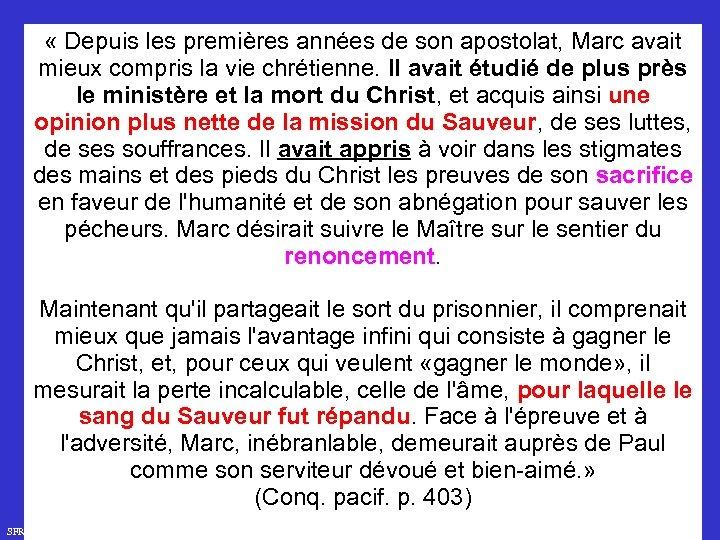 « Depuis les premières années de son apostolat, Marc avait mieux compris la