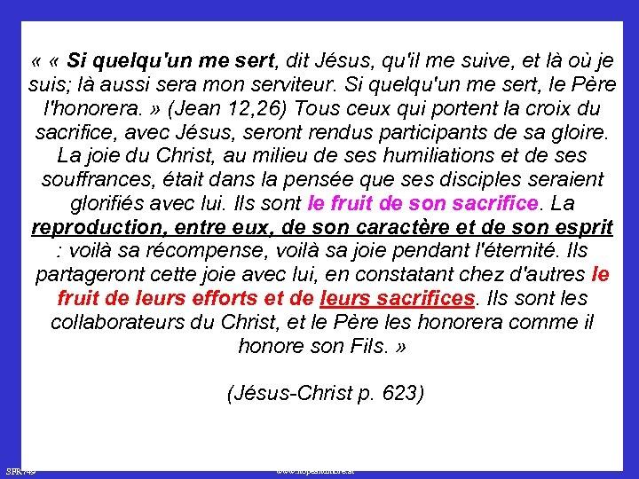 « « Si quelqu'un me sert, dit Jésus, qu'il me suive, et là