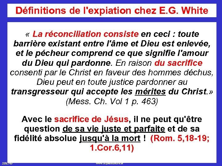 Définitions de l'expiation chez E. G. White « La réconciliation consiste en ceci :