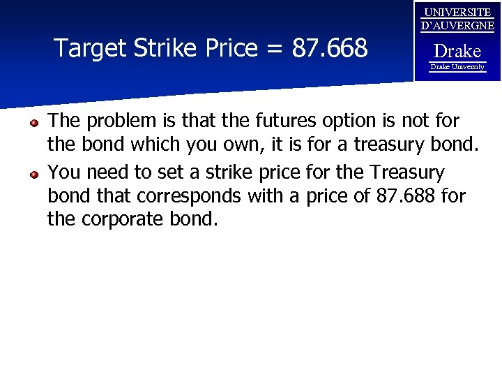 Target Strike Price = 87. 668 UNIVERSITE D'AUVERGNE Drake University The problem is that