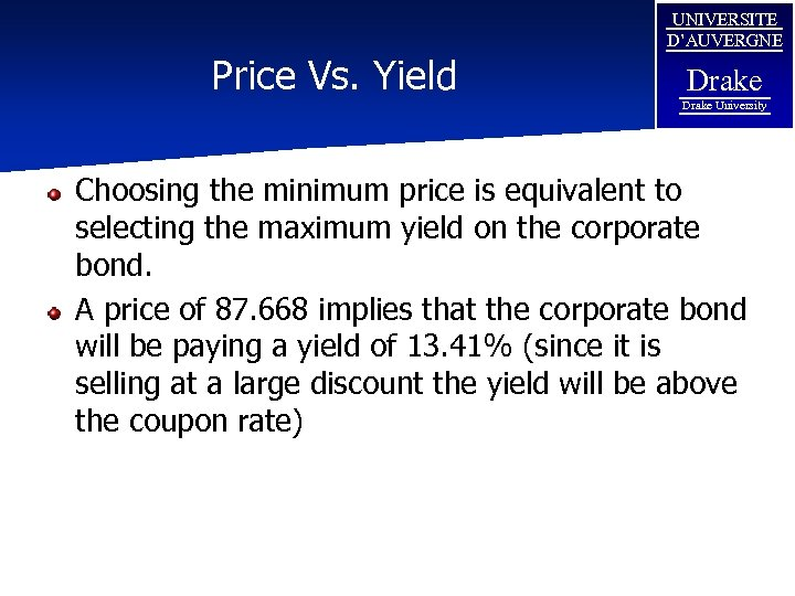 Price Vs. Yield UNIVERSITE D'AUVERGNE Drake University Choosing the minimum price is equivalent to