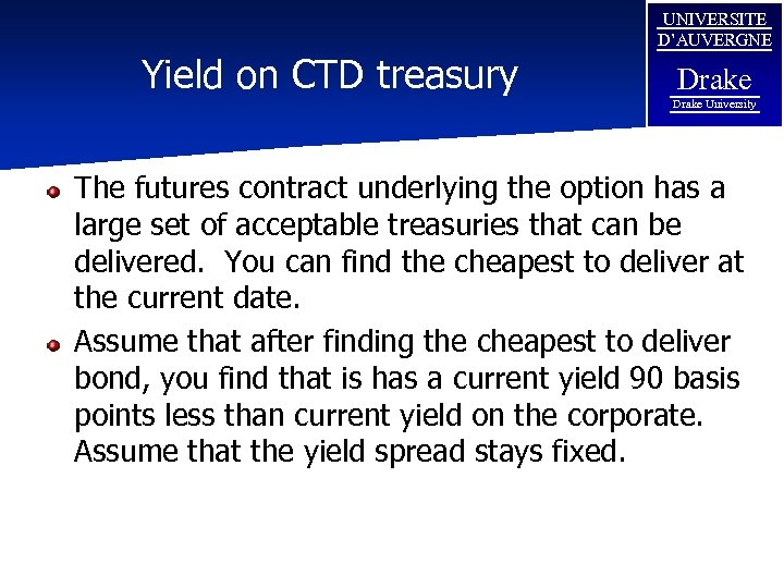 Yield on CTD treasury UNIVERSITE D'AUVERGNE Drake University The futures contract underlying the option