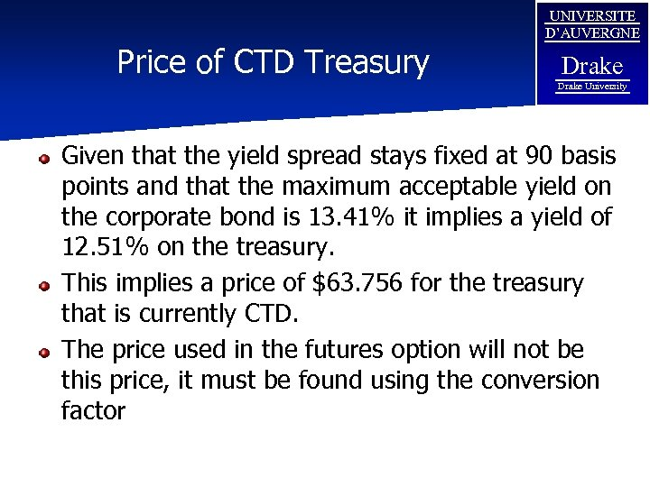Price of CTD Treasury UNIVERSITE D'AUVERGNE Drake University Given that the yield spread stays