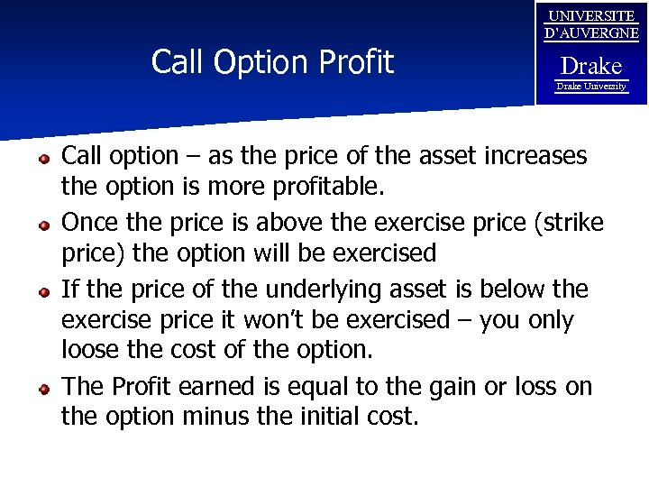 Call Option Profit UNIVERSITE D'AUVERGNE Drake University Call option – as the price of