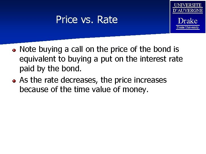 Price vs. Rate UNIVERSITE D'AUVERGNE Drake University Note buying a call on the price