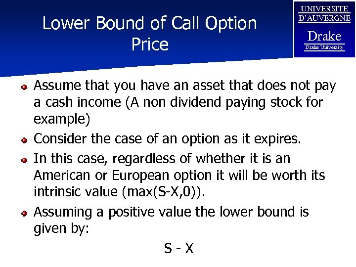 Lower Bound of Call Option Price UNIVERSITE D'AUVERGNE Drake University Assume that you have