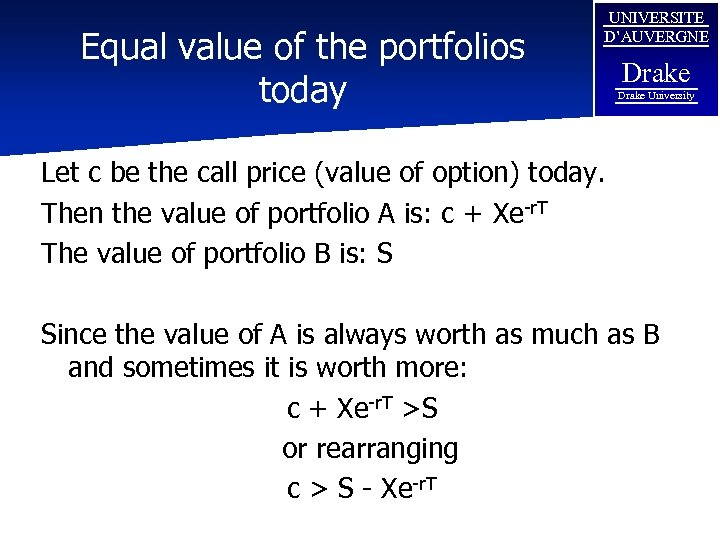 Equal value of the portfolios today UNIVERSITE D'AUVERGNE Drake University Let c be the