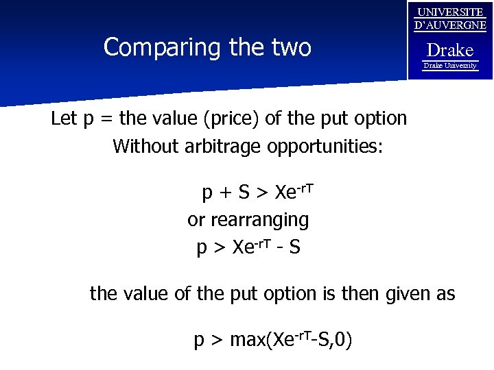 Comparing the two UNIVERSITE D'AUVERGNE Drake University Let p = the value (price) of