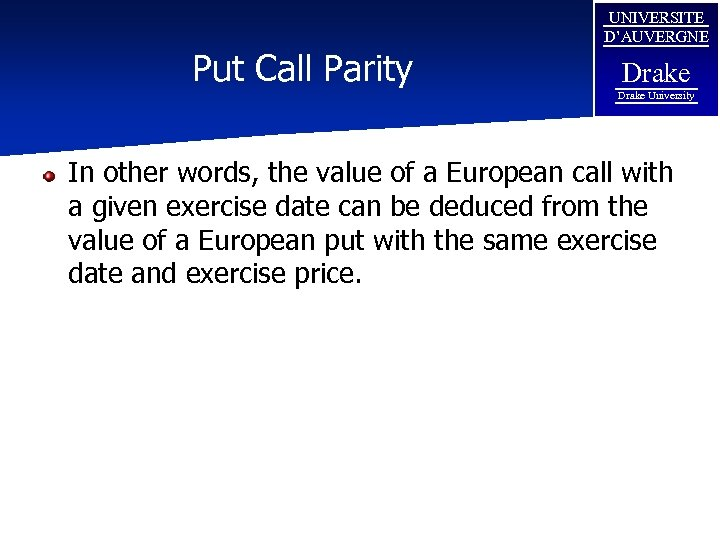 Put Call Parity UNIVERSITE D'AUVERGNE Drake University In other words, the value of a