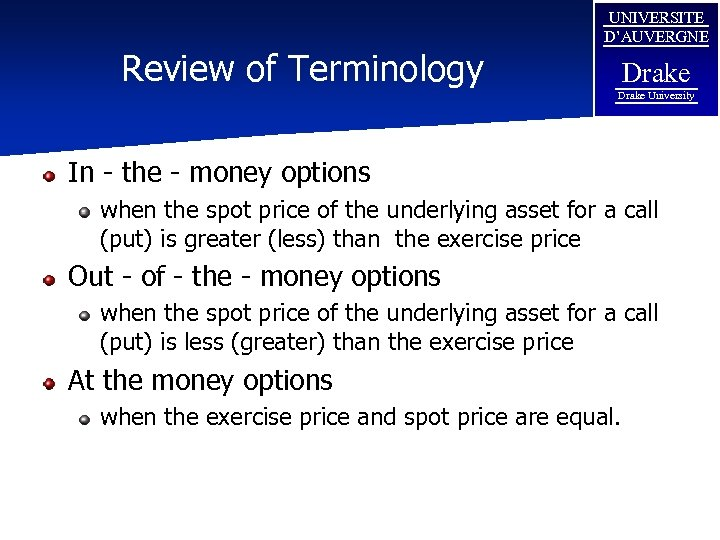 Review of Terminology UNIVERSITE D'AUVERGNE Drake University In - the - money options when