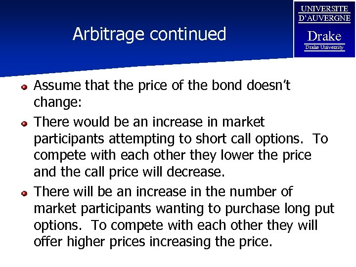 Arbitrage continued UNIVERSITE D'AUVERGNE Drake University Assume that the price of the bond doesn't