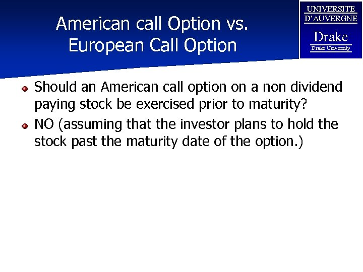 American call Option vs. European Call Option UNIVERSITE D'AUVERGNE Drake University Should an American