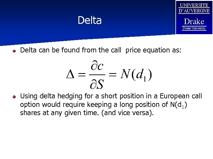 Delta UNIVERSITE D'AUVERGNE Drake University Delta can be found from the call price equation