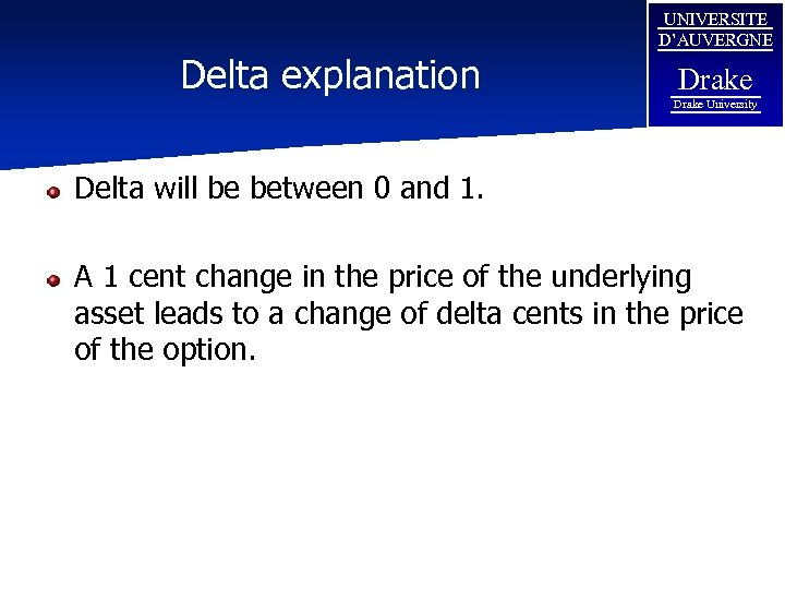 Delta explanation UNIVERSITE D'AUVERGNE Drake University Delta will be between 0 and 1. A