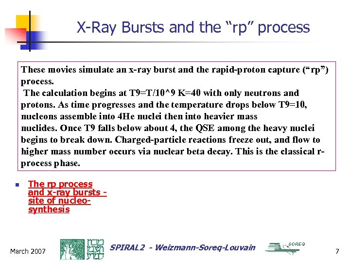 "X-Ray Bursts and the ""rp"" process These movies simulate an x-ray burst and the"