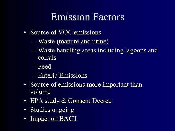 Emission Factors • Source of VOC emissions – Waste (manure and urine) – Waste