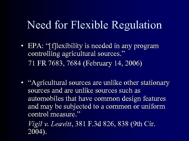 "Need for Flexible Regulation • EPA: ""[f]lexibility is needed in any program controlling agricultural"