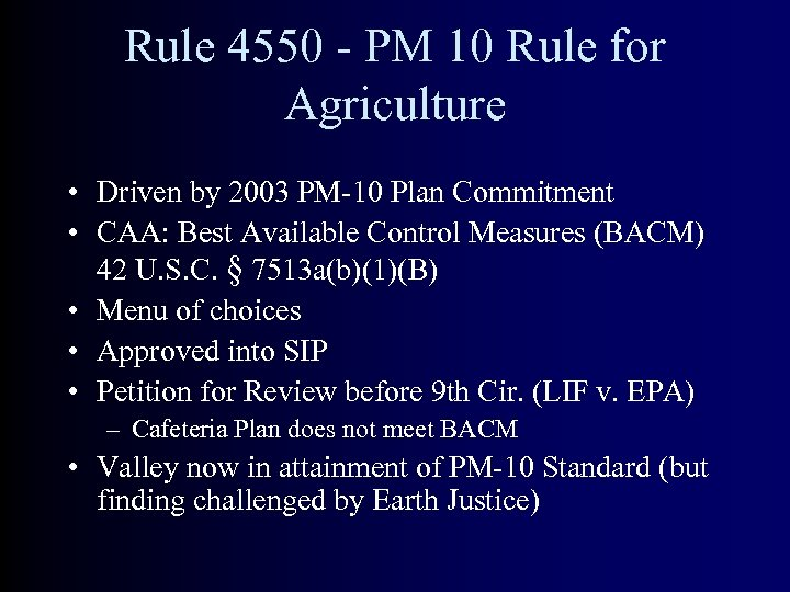 Rule 4550 - PM 10 Rule for Agriculture • Driven by 2003 PM-10 Plan