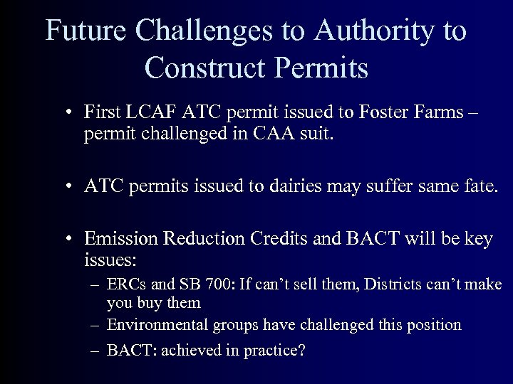 Future Challenges to Authority to Construct Permits • First LCAF ATC permit issued to
