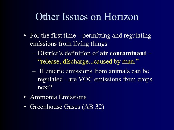 Other Issues on Horizon • For the first time – permitting and regulating emissions
