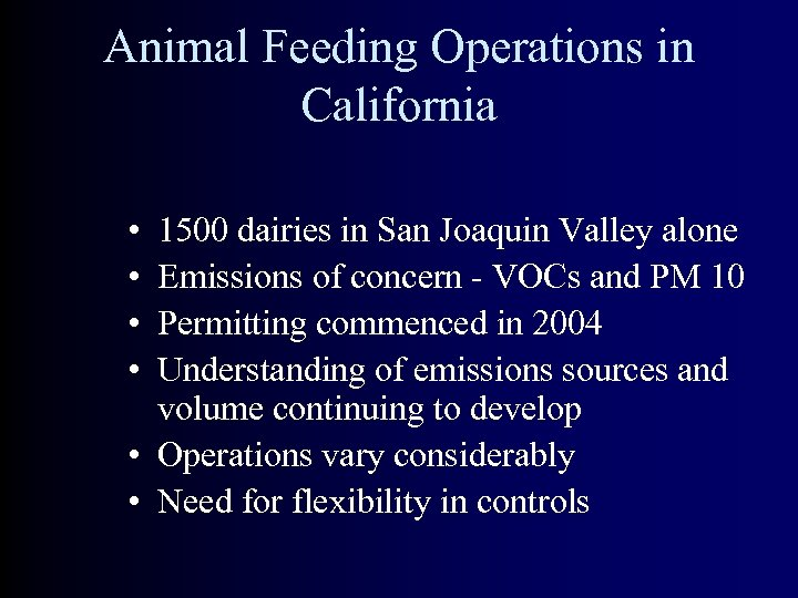 Animal Feeding Operations in California • • 1500 dairies in San Joaquin Valley alone