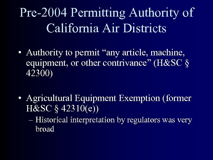 "Pre-2004 Permitting Authority of California Air Districts • Authority to permit ""any article, machine,"