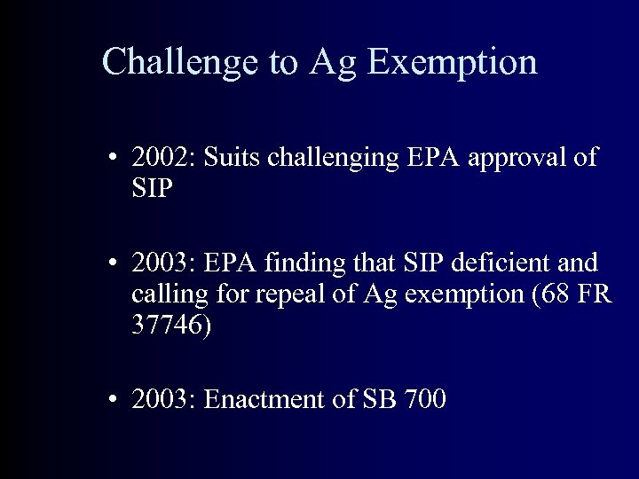 Challenge to Ag Exemption • 2002: Suits challenging EPA approval of SIP • 2003: