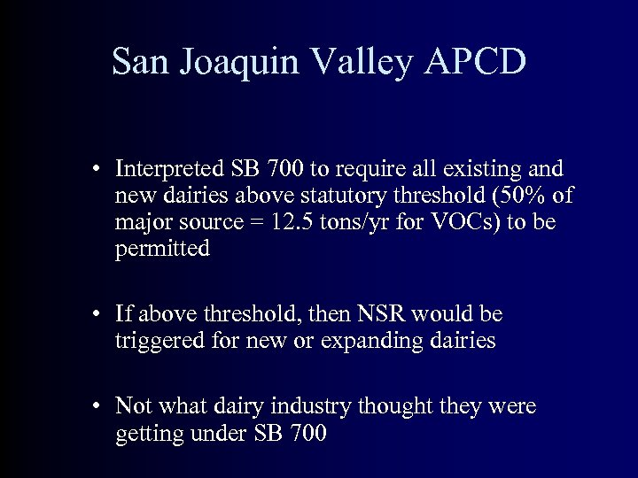 San Joaquin Valley APCD • Interpreted SB 700 to require all existing and new