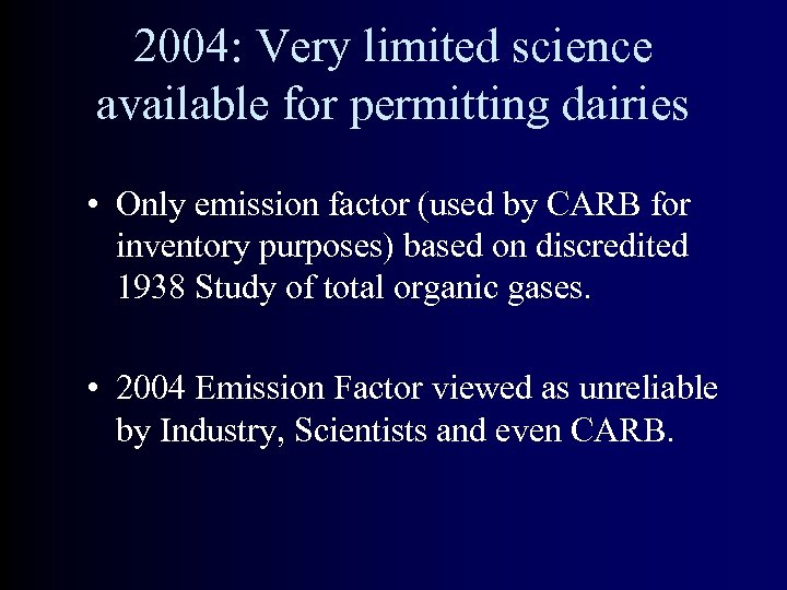 2004: Very limited science available for permitting dairies • Only emission factor (used by