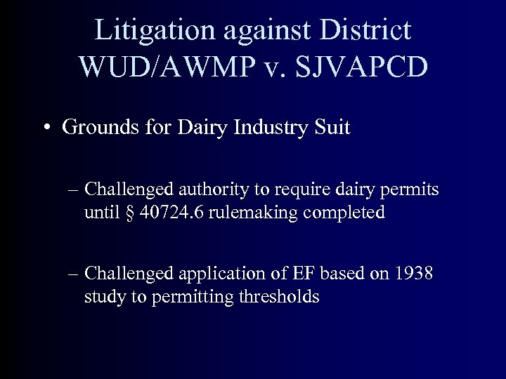 Litigation against District WUD/AWMP v. SJVAPCD • Grounds for Dairy Industry Suit – Challenged