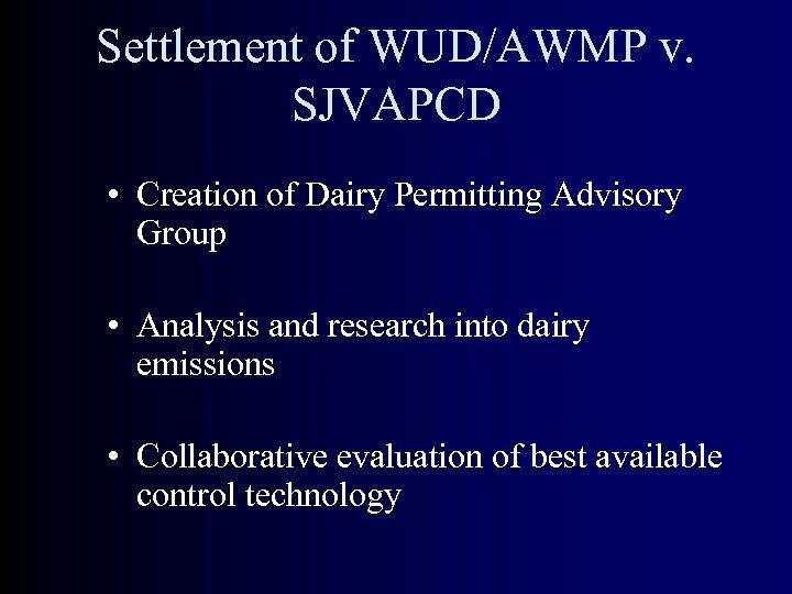 Settlement of WUD/AWMP v. SJVAPCD • Creation of Dairy Permitting Advisory Group • Analysis