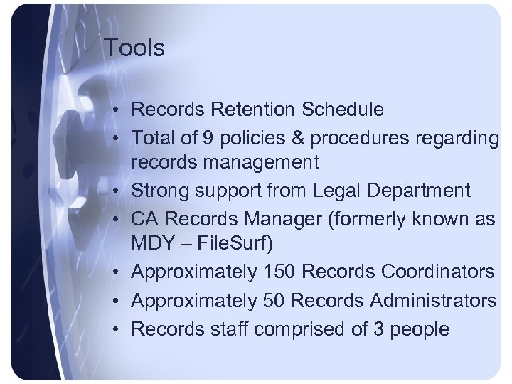Tools • Records Retention Schedule • Total of 9 policies & procedures regarding records