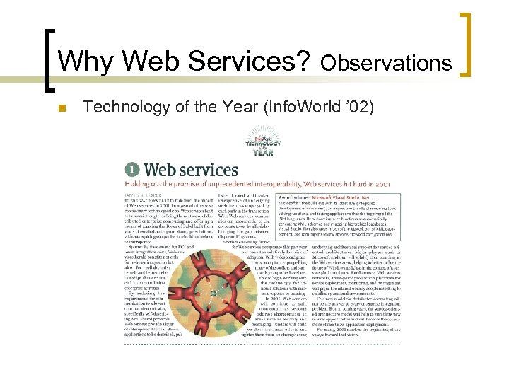 Why Web Services? Observations n Technology of the Year (Info. World ' 02)