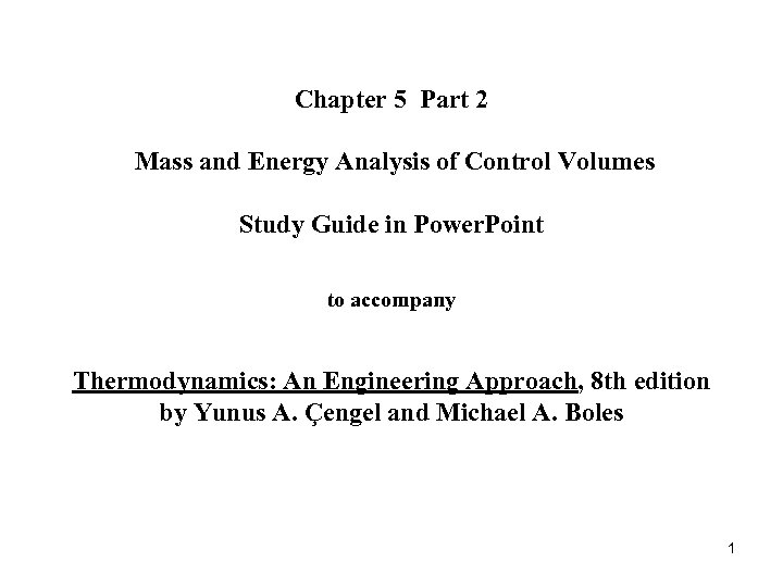 Chapter 5 Part 2 Mass and Energy Analysis of Control Volumes Study Guide in