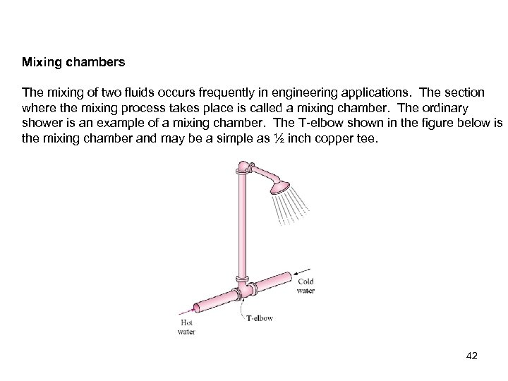 Mixing chambers The mixing of two fluids occurs frequently in engineering applications. The section