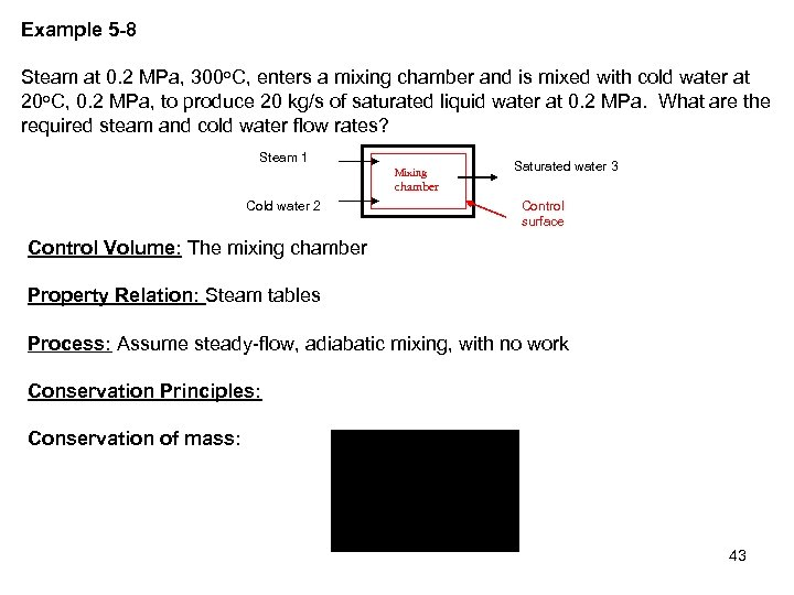 Example 5 -8 Steam at 0. 2 MPa, 300 o. C, enters a mixing
